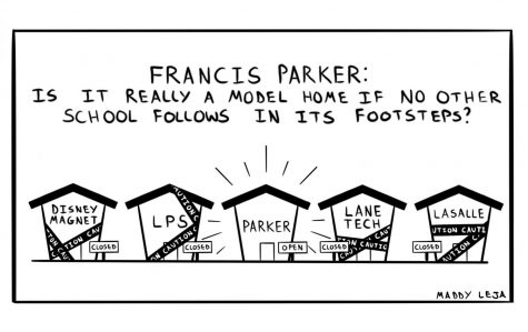 """Francis Parker: Is it really a Model Home if no other school follows in its footsteps?"" Comic by Maddy Leja."