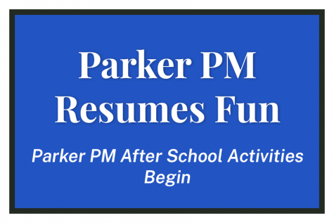 """Parker PM Resumes Fun — Parker PM After School Activities Begin."" Graphic by Jacob Boxerman."
