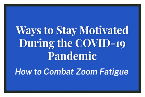 Ways to Stay Motivated During the COVID-19 Pandemic
