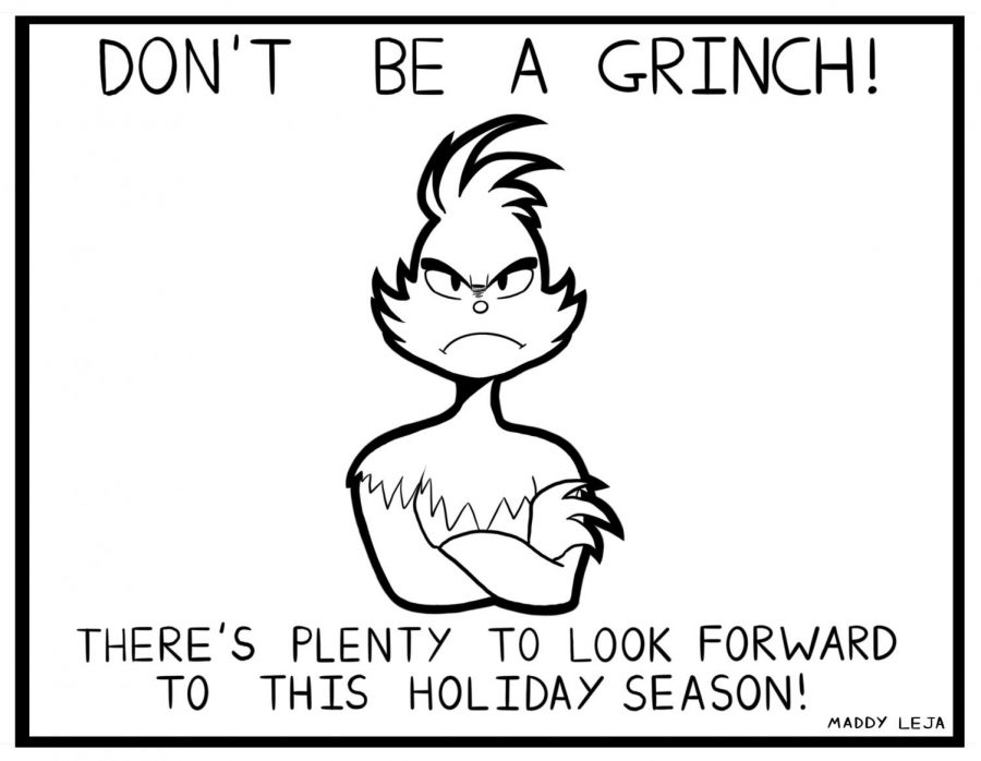 +%22Don%27t+be+a+grinch%21%21+There%27s+plenty+to+look+forward+to+this+holiday+season%21%22+Comic+by+Maddy+Leja.